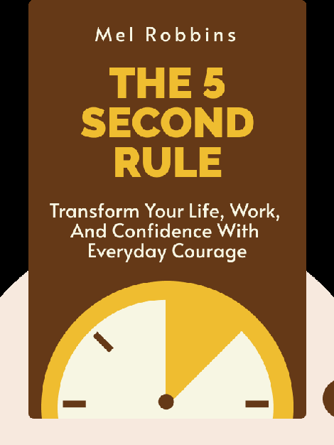 The 5 Second Rule: Transform Your Life, Work, and Confidence with Everyday Courage von Mel Robbins