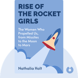 Rise of the Rocket Girls: The Women Who Propelled Us, from Missiles to the Moon to Mars von Nathalia Holt