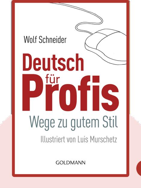 Deutsch für Profis: Wege zu gutem Stil by Wolf Schneider