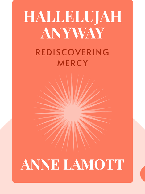 Hallelujah Anyway: Rediscovering Mercy von Anne Lamott