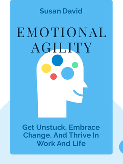 Emotional Agility: Get Unstuck, Embrace Change, and Thrive in Work and Life von Susan David