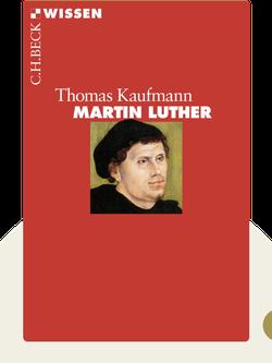 Martin Luther: Rebell in einer Zeit des Umbruchs by Heinz Schilling