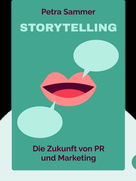 Storytelling: Die Zukunft von PR und Marketing von Petra Sammer