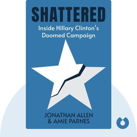 Shattered by Jonathan Allen & Amie Parnes
