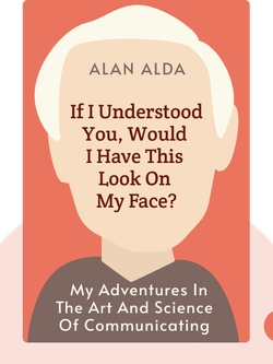 If I Understood You, Would I Have This Look On My Face? : My Adventures in the Art and Science of Relating and Communicating von Alan Alda