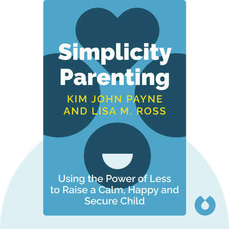 Simplicity Parenting von Kim John Payne and Lisa M. Ross