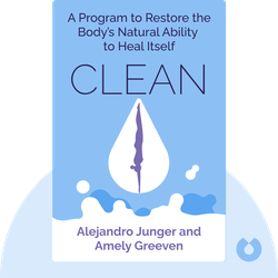 Clean: The Revolutionary Program to Restore the Body's Natural Ability to Heal Itself by Alejandro Junger and Amely Greeven