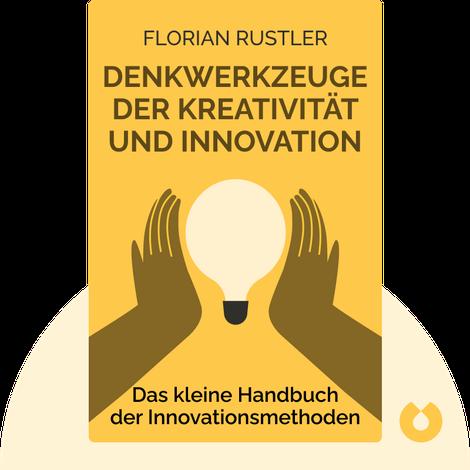 Denkwerkzeuge der Kreativität und Innovation by Florian Rustler