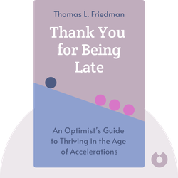 Thank You for Being Late: An Optimist's Guide to Thriving in the Age of Accelerations von Thomas L. Friedman