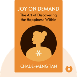 Joy on Demand: The Art of Discovering the Happiness Within by Chade-Meng Tan