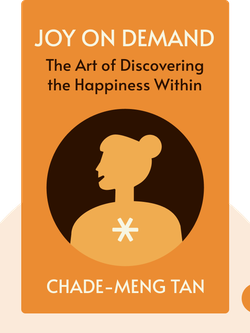 Joy on Demand: The Art of Discovering the Happiness Within von Chade-Meng Tan