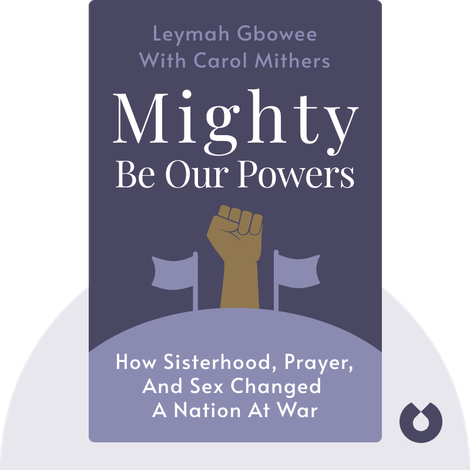 Mighty Be Our Powers by Leymah Gbowee with Carol Mithers