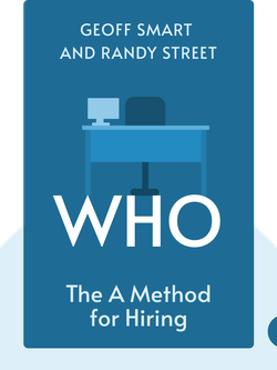 Who: The A Method for Hiring by Geoff Smart and Randy Street