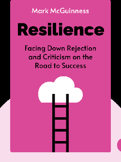 Resilience: Facing Down Rejection and Criticism on the Road to Success von Mark McGuinness