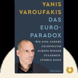 Das Euro-Paradox: Wie eine andere Geldpolitik Europa wieder zusammenführen kann by Yanis Varoufakis