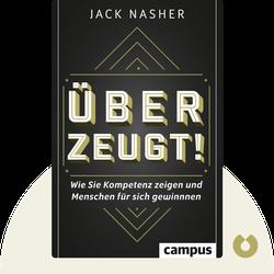 Überzeugt!: Wie Sie Kompetenz zeigen und Menschen für sich gewinnen by Jack Nasher