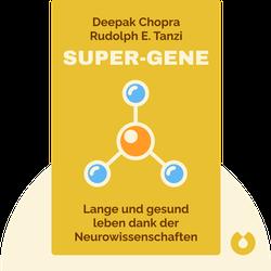 Super-Gene: Die neuesten Erkenntnisse aus der Neurowissenschaft für ein langes gesundes Leben by Deepak Chopra & Rudolph E. Tanzi