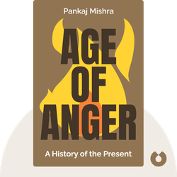 Age of Anger: A History of the Present by Pankaj Mishra