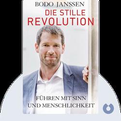 Die stille Revolution: Führen mit Sinn und Menschlichkeit von Bodo Janssen