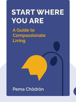 Start Where You Are: A Guide to Compassionate Living von Pema Chödrön