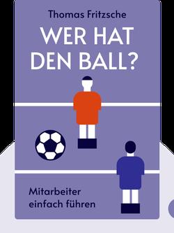 Wer hat den Ball?: Mitarbeiter einfach führen von Thomas Fritzsche