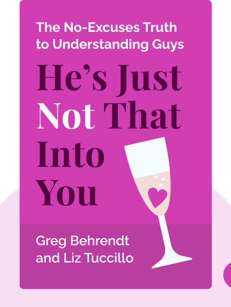 He's Just Not That Into You: The No-Excuses Truth to Understanding Guys by Greg Behrendt and Liz Tuccillo