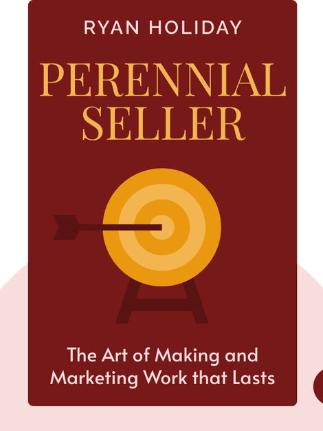 Perennial Seller: The Art of Making and Marketing Work that Lasts von Ryan Holiday