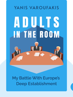 Adults in The Room: My Battle With Europe's Deep Establishment by Yanis Varoufakis