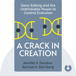 A Crack in Creation: Gene Editing and the Unthinkable Power to Control Evolution by Jennifer A. Doudna, Samuel H. Sternberg