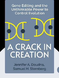 A Crack in Creation: Gene Editing and the Unthinkable Power to Control Evolution von Jennifer A. Doudna, Samuel H. Sternberg