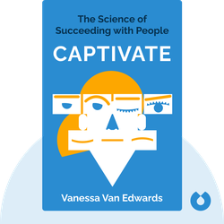 Captivate: The Science of Succeeding with People von Vanessa Van Edwards