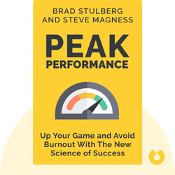 Peak Performance: Elevate Your Game, Avoid Burnout, And Thrive With The New Science of Success von Brad Stulberg and Steve Magness