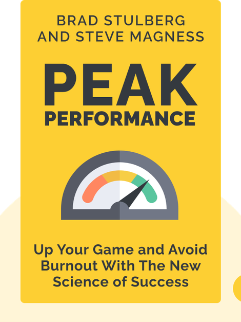 Peak Performance: Elevate Your Game, Avoid Burnout, And Thrive With The New Science of Success by Brad Stulberg and Steve Magness