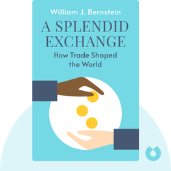 A Splendid Exchange: How Trade Shaped the World von William J. Bernstein
