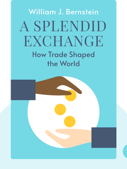 A Splendid Exchange: How Trade Shaped the World by William J. Bernstein