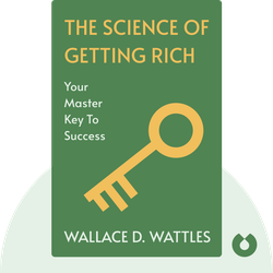 The Science of Getting Rich: Your Master Key to Success by  Wallace D. Wattles