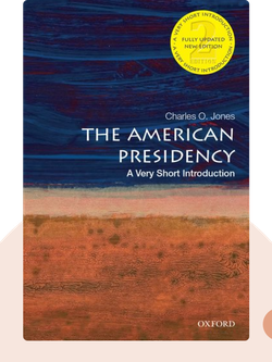 The American Presidency: A Very Short Introduction von Charles O. Jones
