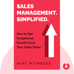 Sales Management. Simplified.: The Straight Truth About Getting Exceptional Results From Your Sales Team von Mike Weinberg