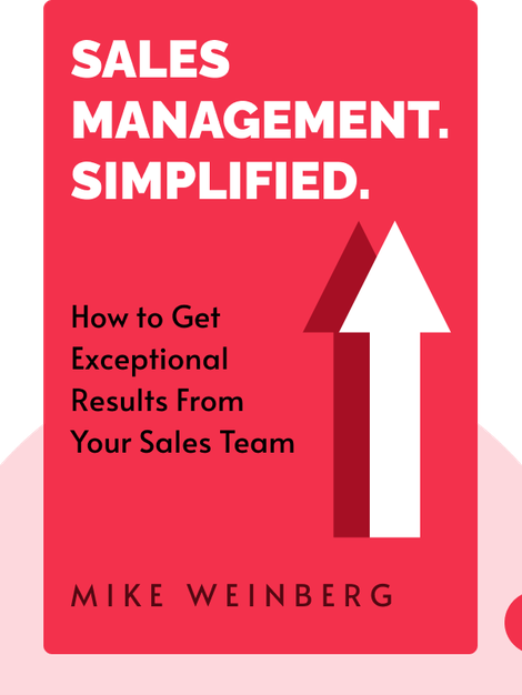 Sales Management. Simplified.: The Straight Truth About Getting Exceptional Results From Your Sales Team by Mike Weinberg