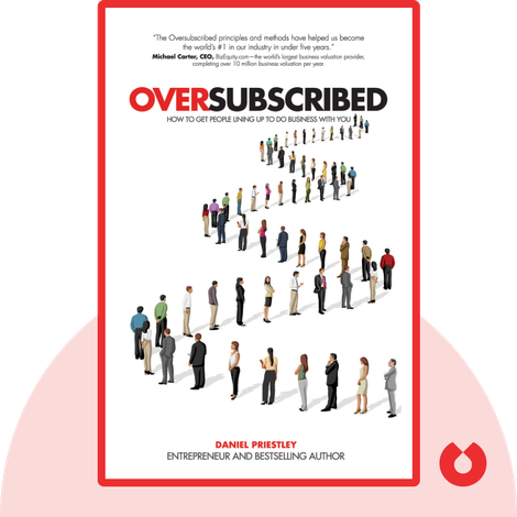 Oversubscribed by Daniel Priestley