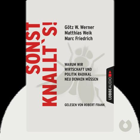Sonst knallt's! von Matthias Weik, Götz W. Werner & Marc Friedrich