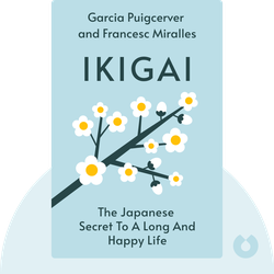 Ikigai: The Japanese Secret to a Long and Happy Life by Hector Garcia Puigcerver and Francesc Miralles