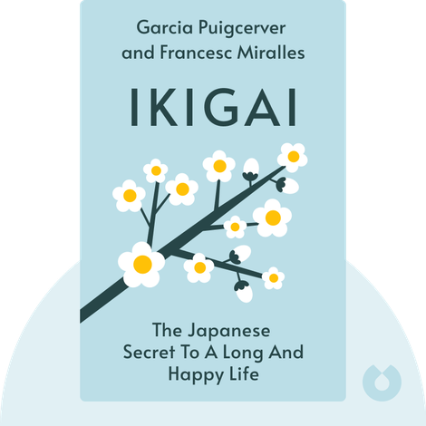Ikigai by Hector Garcia Puigcerver and Francesc Miralles