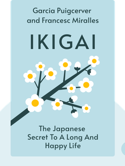 Ikigai: The Japanese Secret to a Long and Happy Life von Hector Garcia Puigcerver and Francesc Miralles