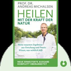 Heilen mit der Kraft der Natur: Meine Erfahrung aus Praxis und Forschung. Was wirklich hilft by Andreas Michalsen