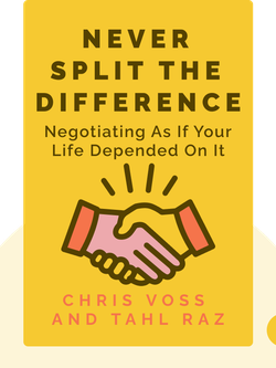 Never Split the Difference: Negotiating As If Your Life Depended On It von Chris Voss and Tahl Raz