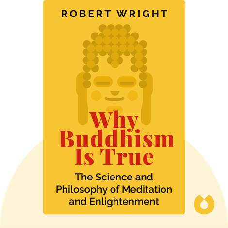 Why Buddhism Is True von Robert Wright