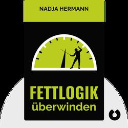 Fettlogik überwinden von Nadja Hermann