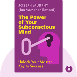 The Power of Your Subconscious Mind: Unlock Your Master Key to Success by Joseph Murphy (Ian McMahan revised)