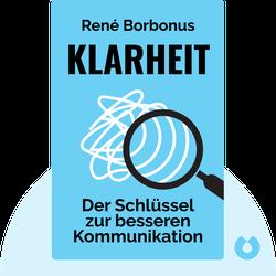 Klarheit: Der Schlüssel zur besseren Kommunikation by René Borbonus